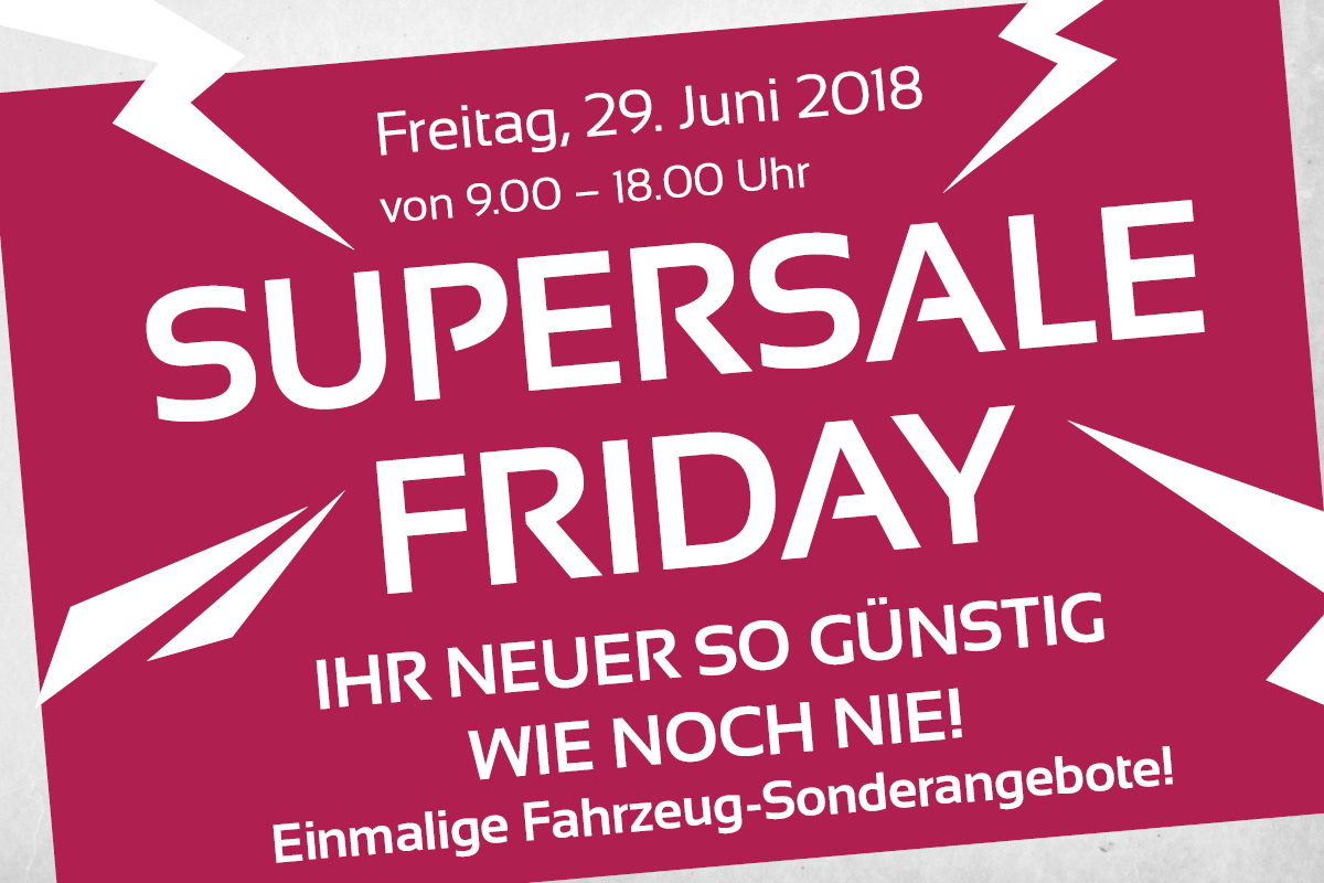 SUPERSALE FRIDAY 29. Juni