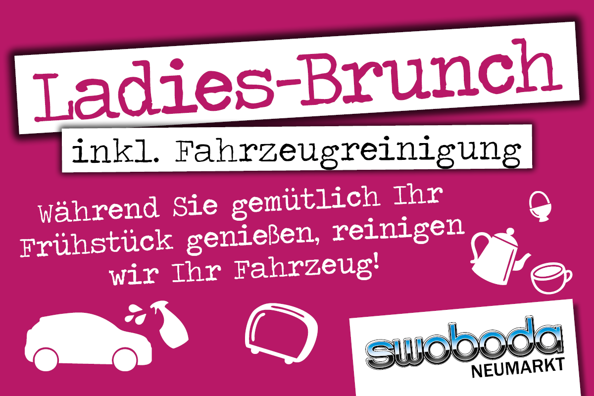 Swoboda Neumarkt: 8. März 2019 - Ladies-Brunch